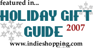 Indie Shopping Holiday Gift Guide 2007